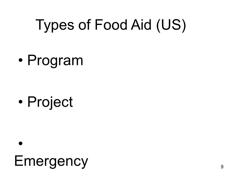 Types of Food Aid (US) Program Project Emergency 9