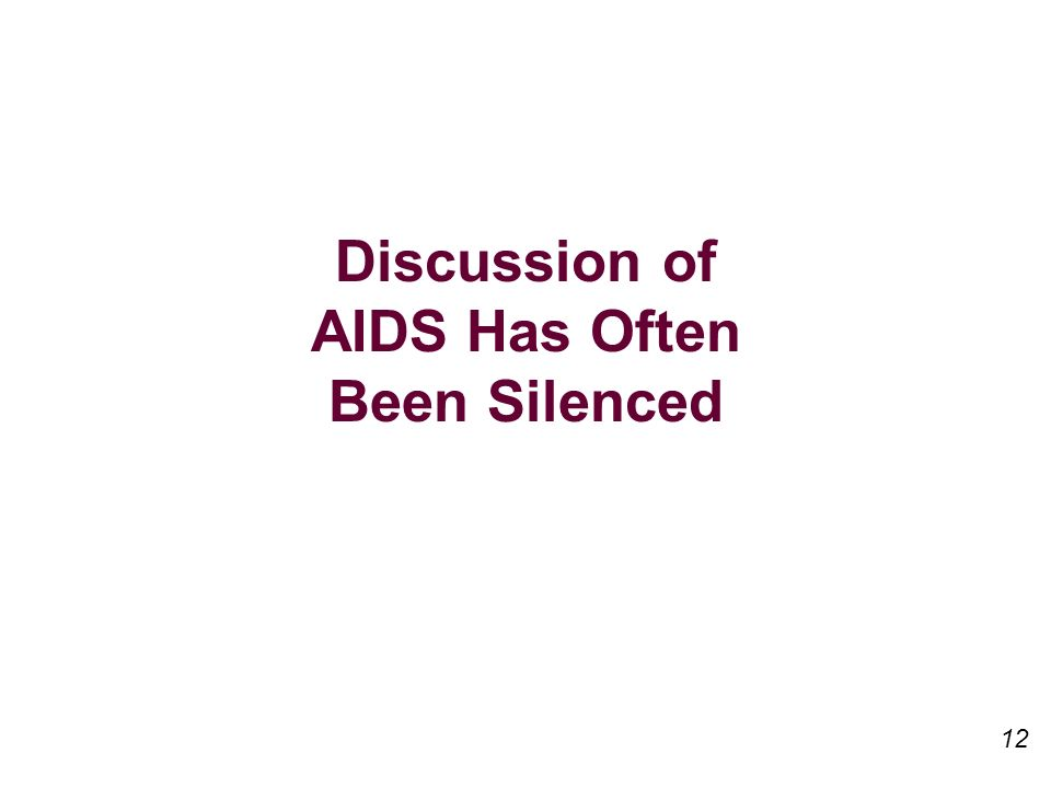 Discussion of AIDS Has Often Been Silenced 12
