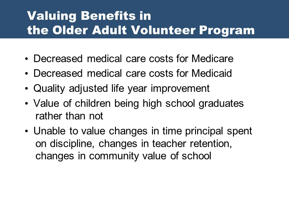 Decreased medical care costs for Medicare Decreased medical care costs for Medicaid Quality adjusted life year improvement Value of children being hig
