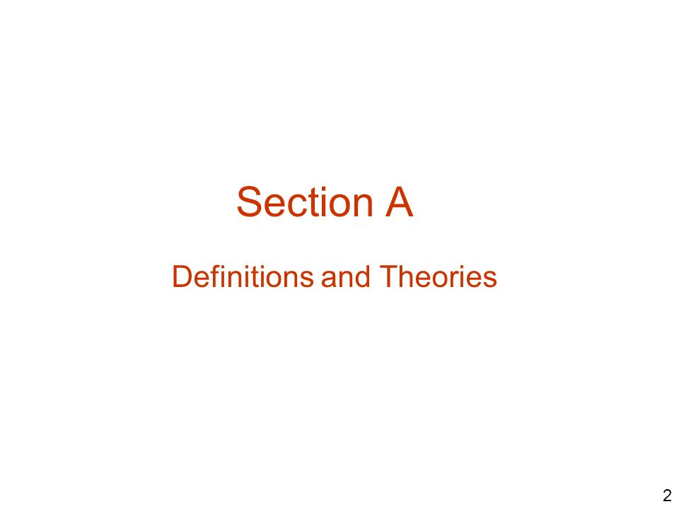 Section A Definitions and Theories 2