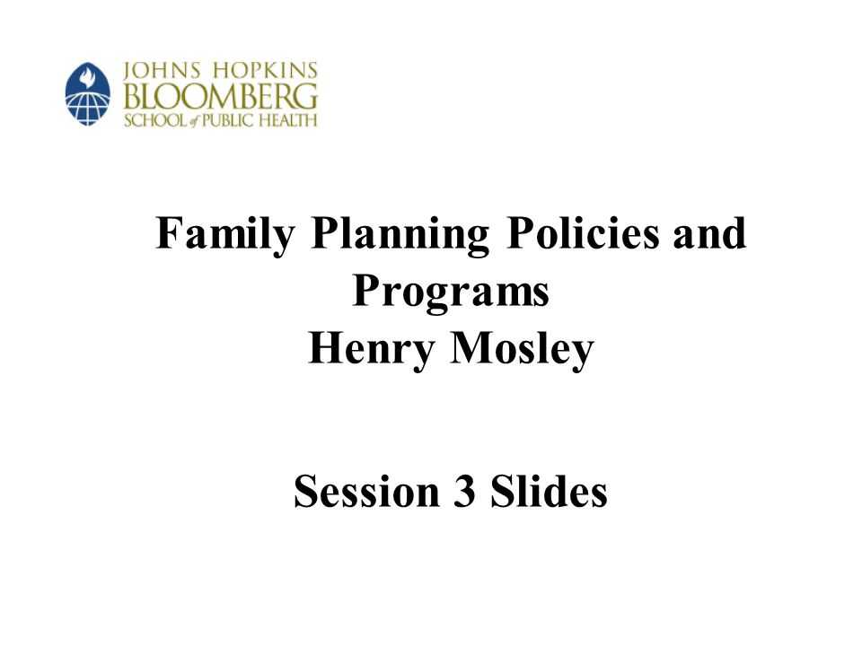 Family Plannng Policies and Programs Supply, Demand and Unmet Need for Contraception W.