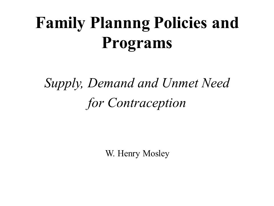 Unmet Need for Contraception Women are defined as having an unmet need if they are: fecund married or living in union not using any contraception do not want any more children, or want to postpone for at least two years