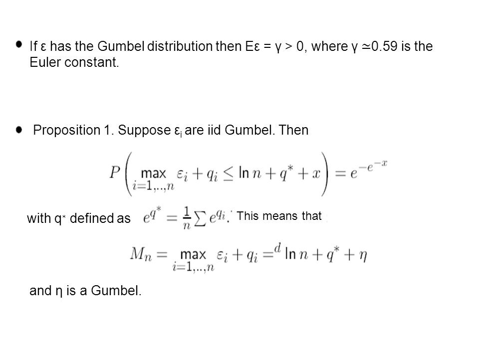 If ε has the Gumbel distribution then Eε = γ > 0, where γ 0.59 is the Euler constant.