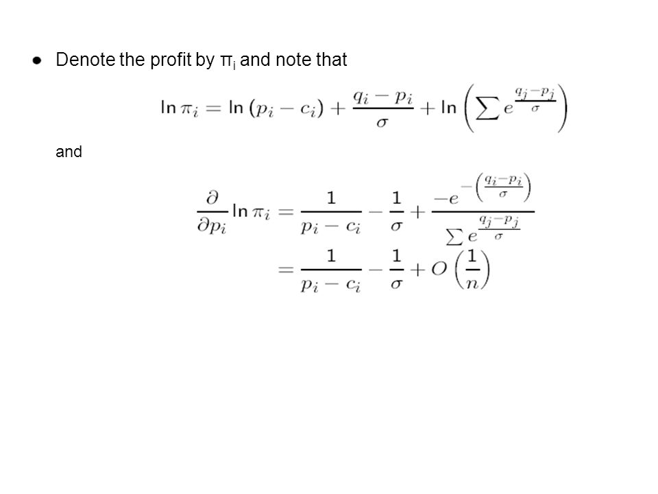 Denote the profit by π i and note that and