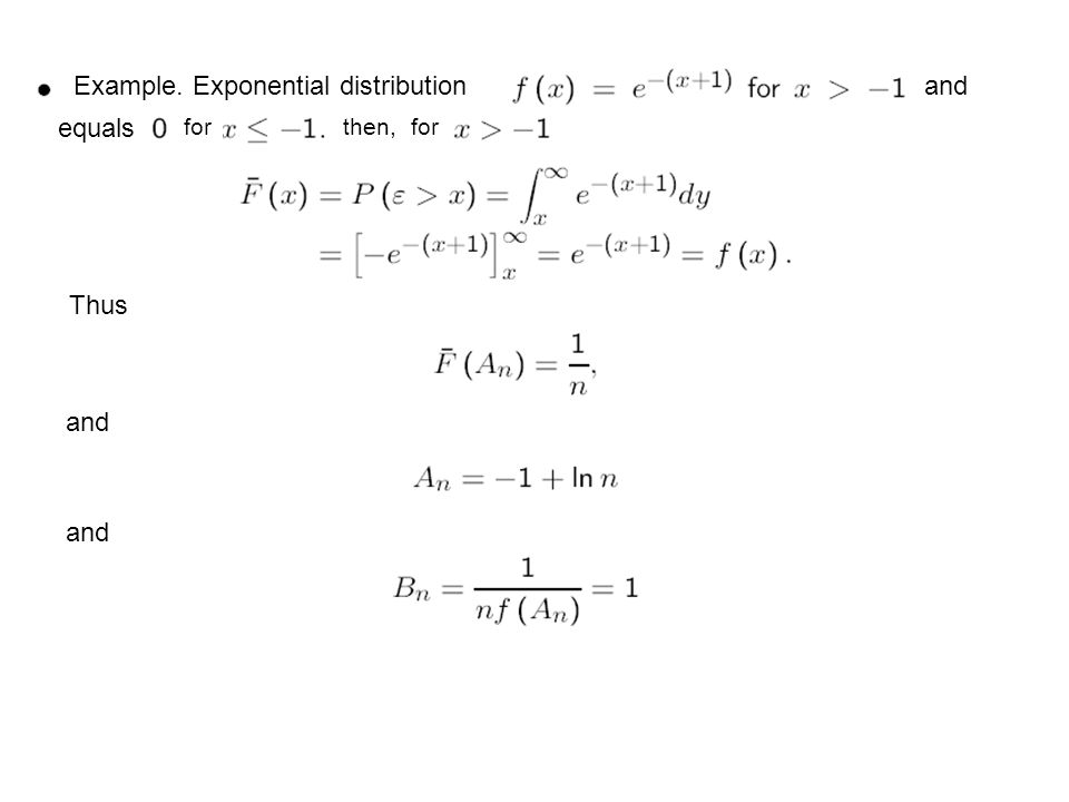 Example. Exponential distribution equals and for Thus and then,