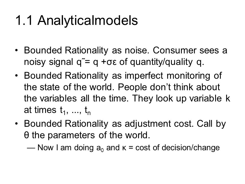 1.1 Analyticalmodels Bounded Rationality as noise.