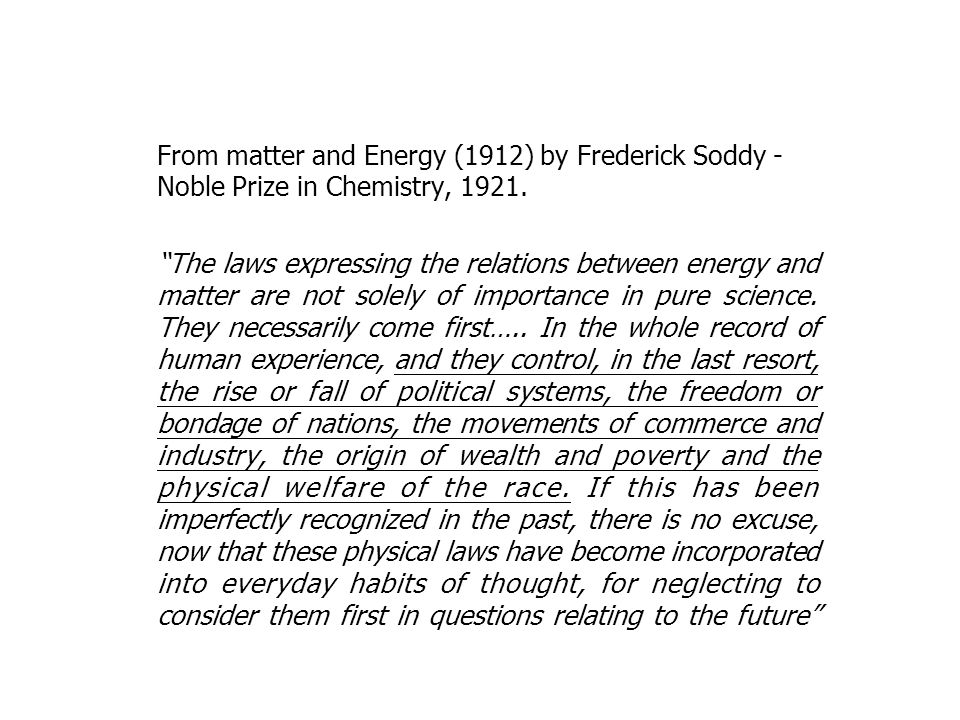 From matter and Energy (1912) by Frederick Soddy - Noble Prize in Chemistry, 1921. The laws expressing the relations between energy and matter are not