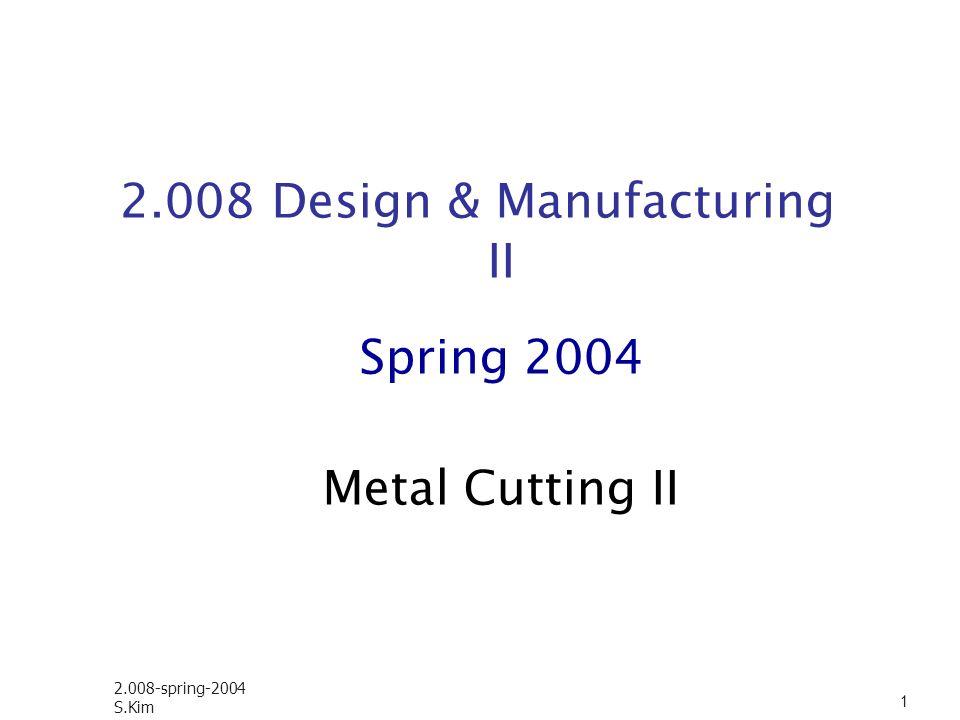 2.008-spring-2004 S.Kim 12 Cutting zone distribution Hardness Temperature Mean temperature: CV a f b HSS: a=0.5, b=0.375 Chip Tool Chip Temperature Workpiece Hardness(HK) Workpiece