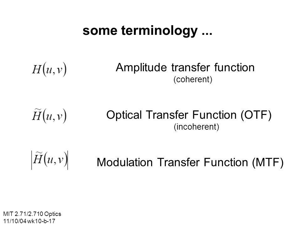 MIT 2.71/2.710 Optics 11/10/04 wk10-b-17 some terminology...