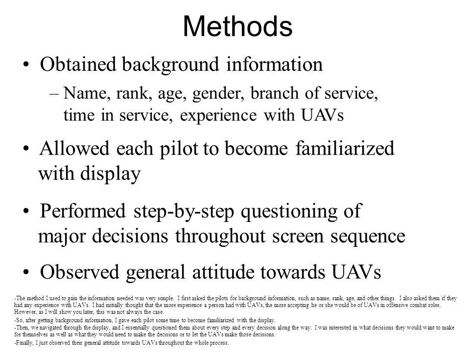 Methods Obtained background information – Name, rank, age, gender, branch of service, time in service, experience with UAVs Allowed each pilot to beco