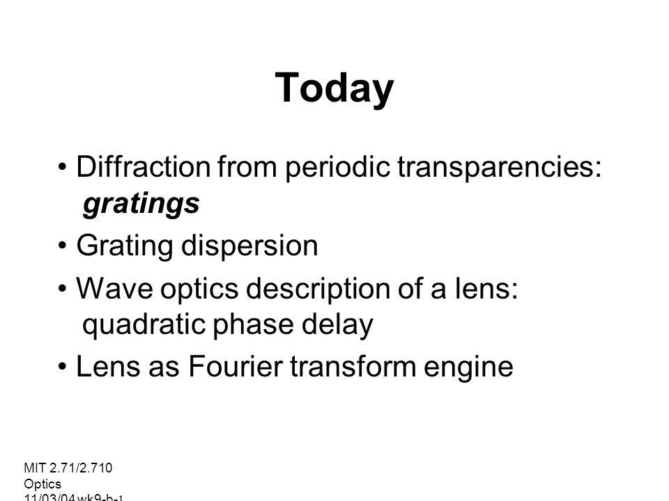 MIT 2.71/2.710 Optics 11/03/04 wk9-b-12 Dispersion from a grating