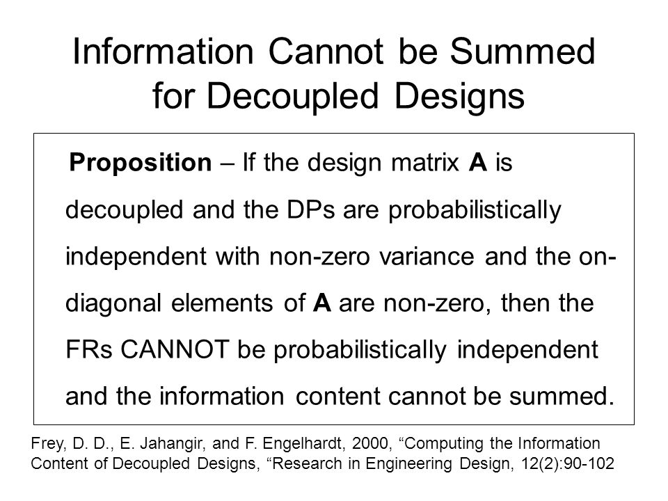 Information Cannot be Summed for Decoupled Designs Proposition – If the design matrix A is decoupled and the DPs are probabilistically independent wit