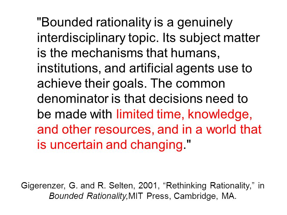 Bounded rationality is a genuinely interdisciplinary topic.