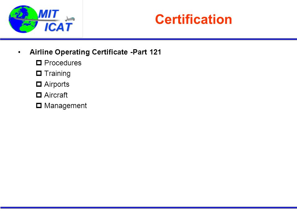 Certification Airline Operating Certificate -Part 121 Procedures Training Airports Aircraft Management