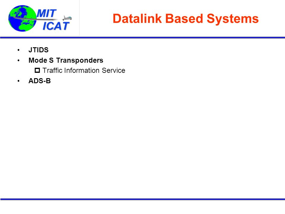 Datalink Based Systems JTIDS Mode S Transponders Traffic Information Service ADS-B