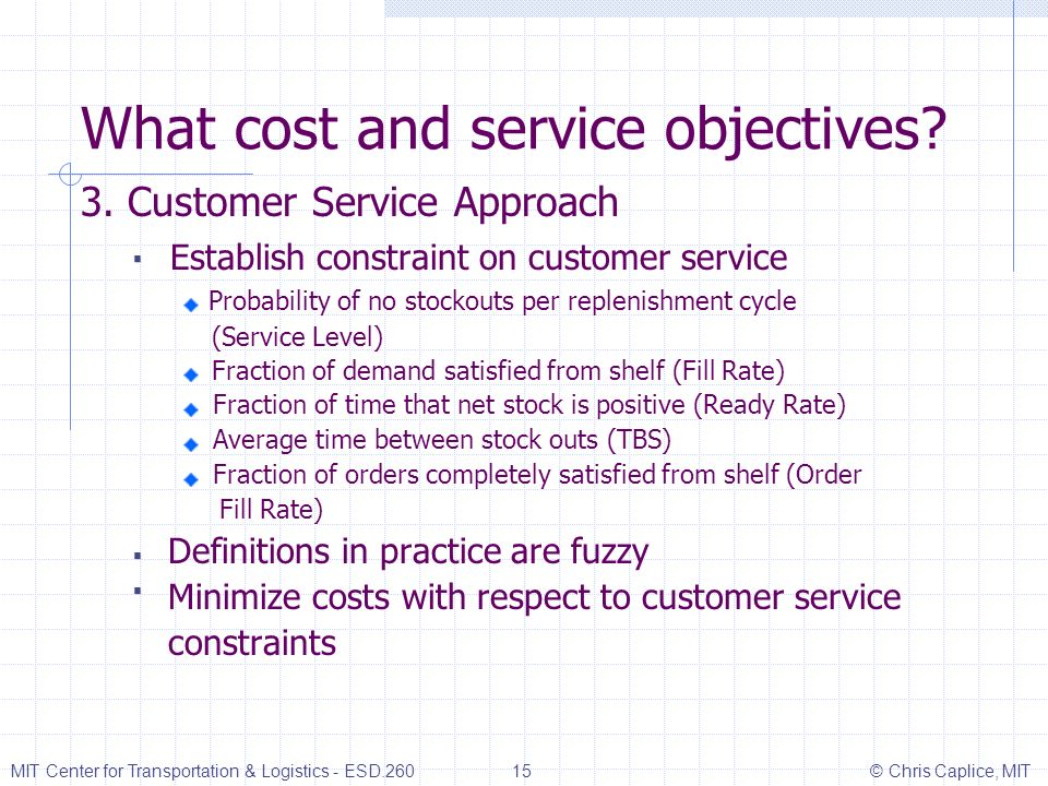 What cost and service objectives. 3.
