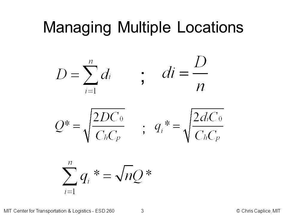 Managing Multiple Locations MIT Center for Transportation & Logistics - ESD.260 3 © Chris Caplice, MIT