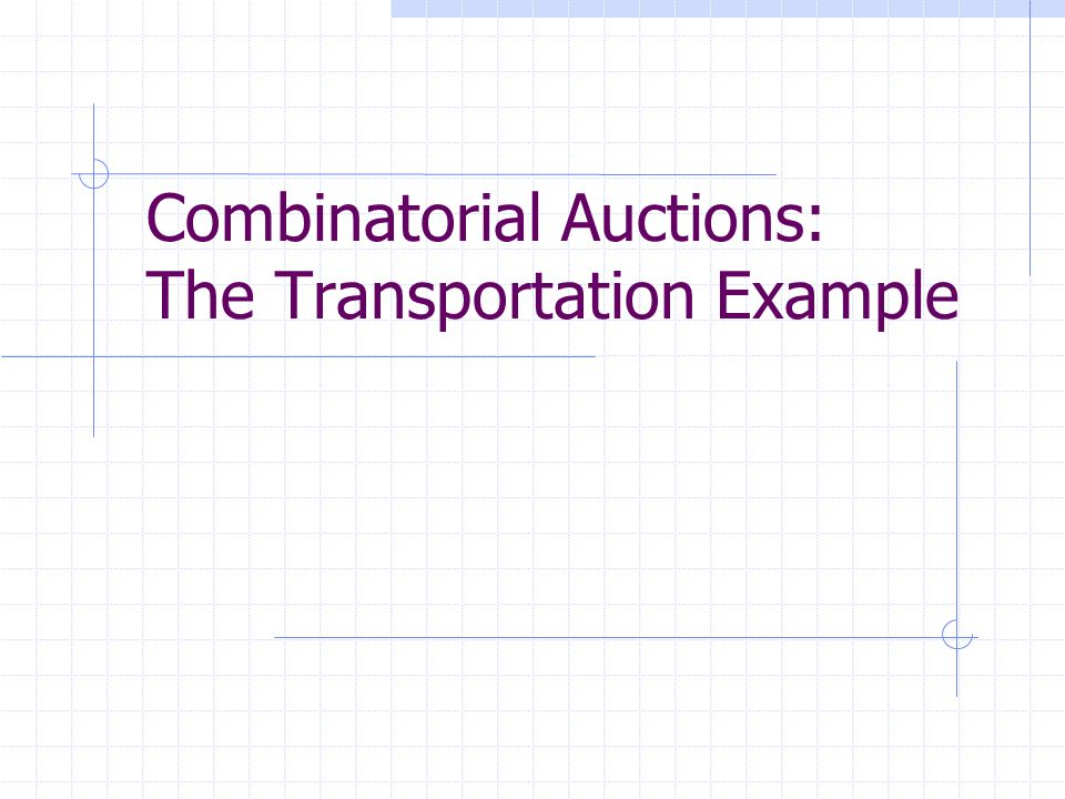 Combinatorial Auctions: The Transportation Example