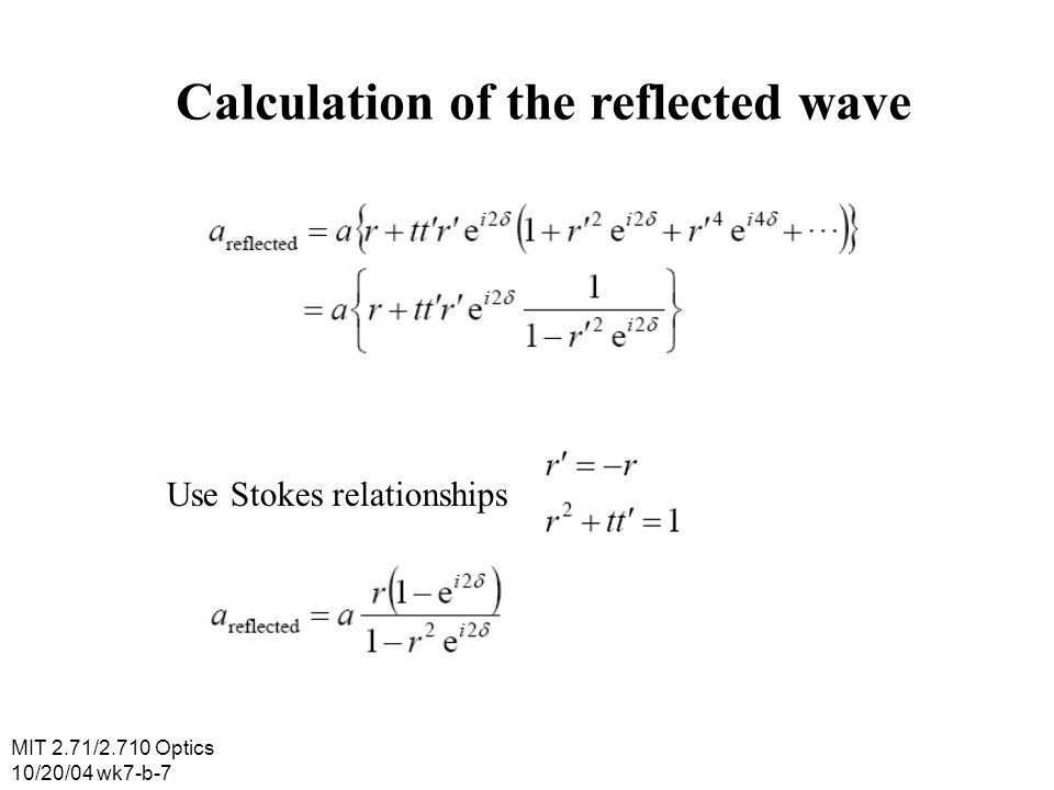 MIT 2.71/2.710 Optics 10/20/04 wk7-b-8 Transmission & reflection coefficients reflection coefficient transmission coefficient