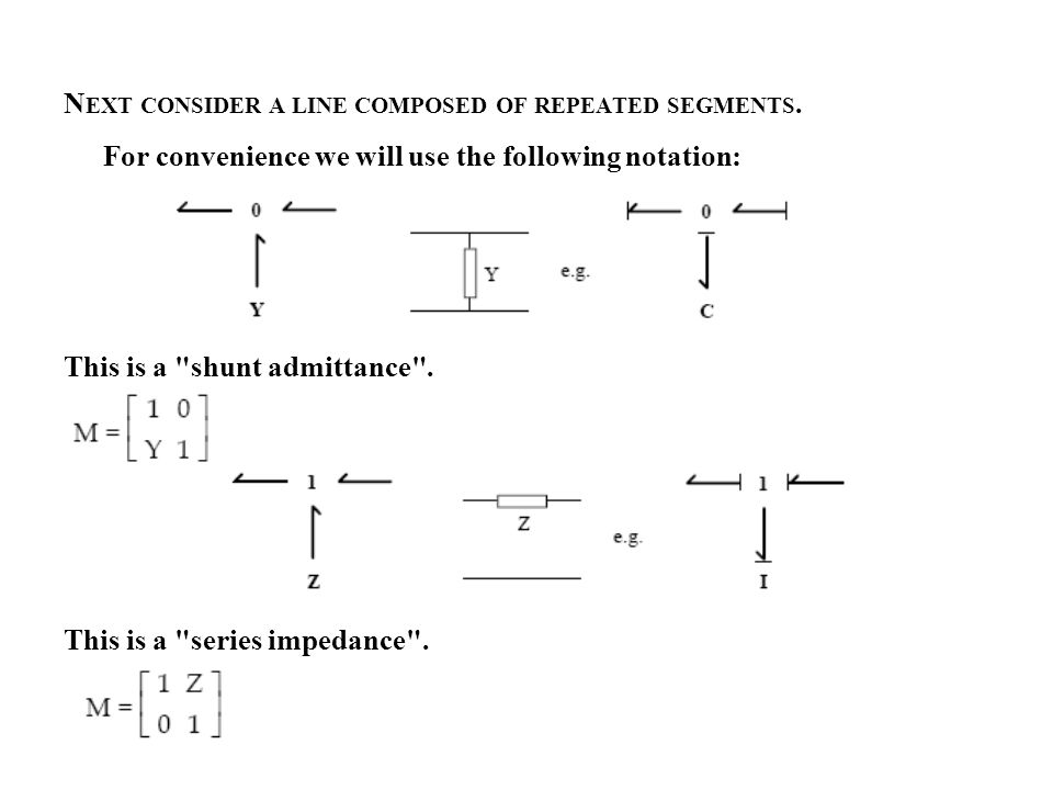 N EXT CONSIDER A LINE COMPOSED OF REPEATED SEGMENTS. For convenience we will use the following notation: This is a