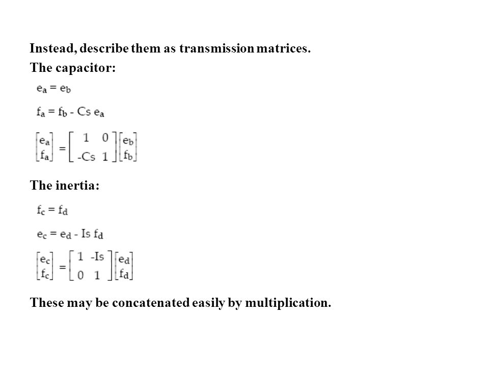 Instead, describe them as transmission matrices.