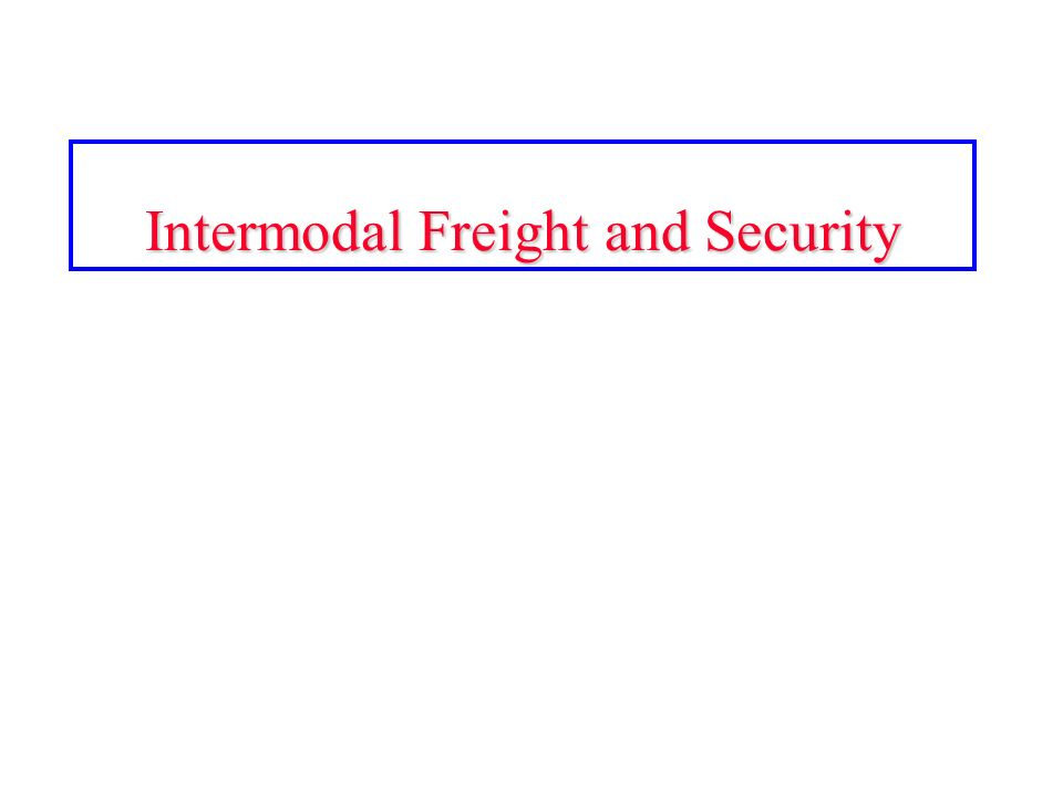 Intermodal Freight and Security