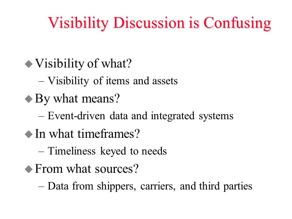 Visibility Discussion is Confusing u Visibility of what.