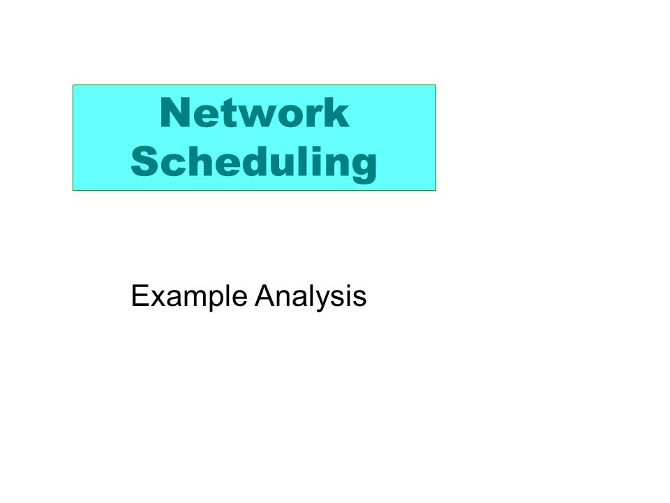 Network Scheduling Example Analysis