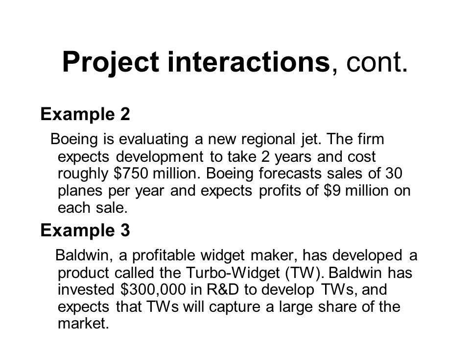 Project interactions, cont.Example 2 Boeing is evaluating a new regional jet.