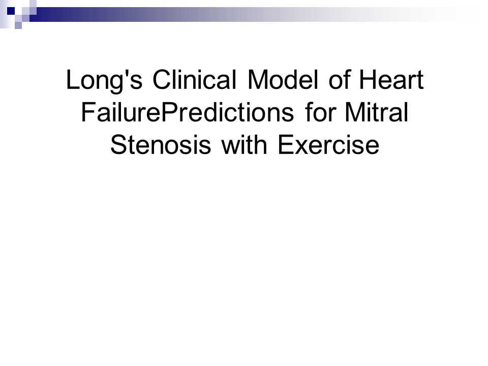 Long s Clinical Model of Heart FailurePredictions for Mitral Stenosis with Exercise