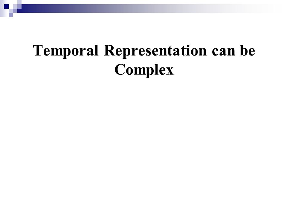 Temporal Representation can be Complex