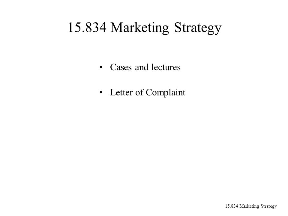 15.834 Marketing Strategy Cases and lectures Letter of Complaint