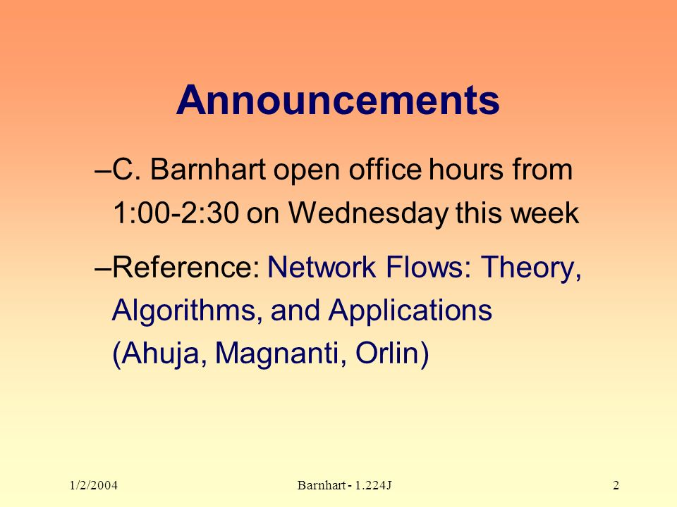 1/2/2004Barnhart - 1.224J2 Announcements –C.