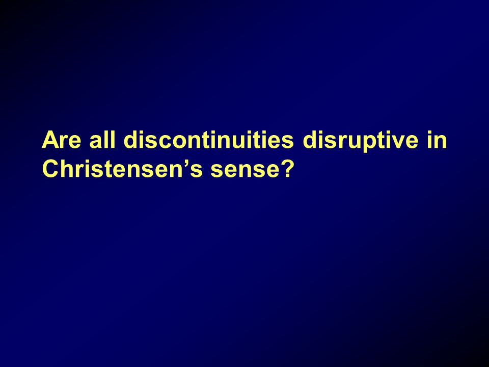 Are all discontinuities disruptive in Christensens sense