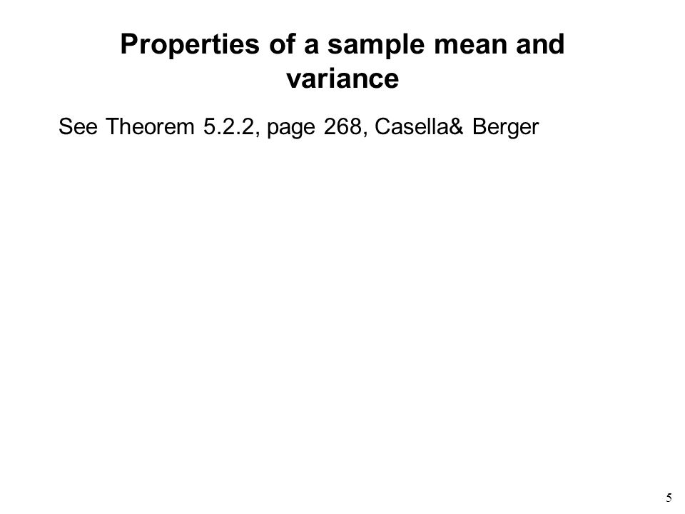 5 Properties of a sample mean and variance See Theorem 5.2.2, page 268, Casella& Berger