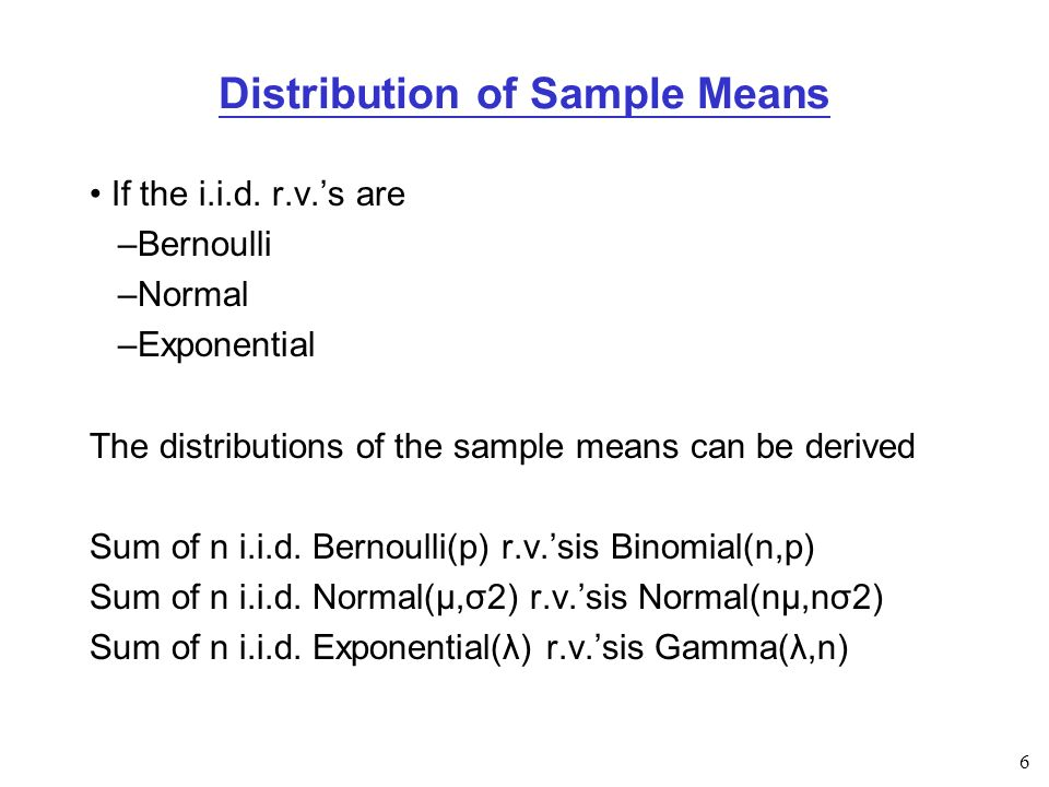 6 Distribution of Sample Means If the i.i.d.