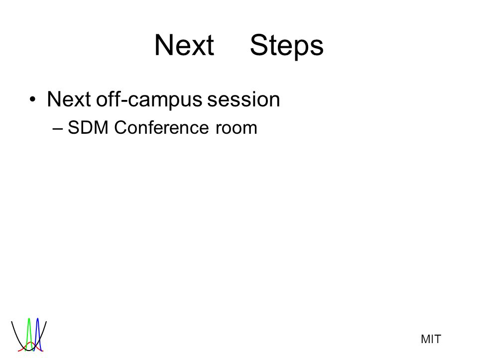 MIT NextSteps Next off-campus session –SDM Conference room