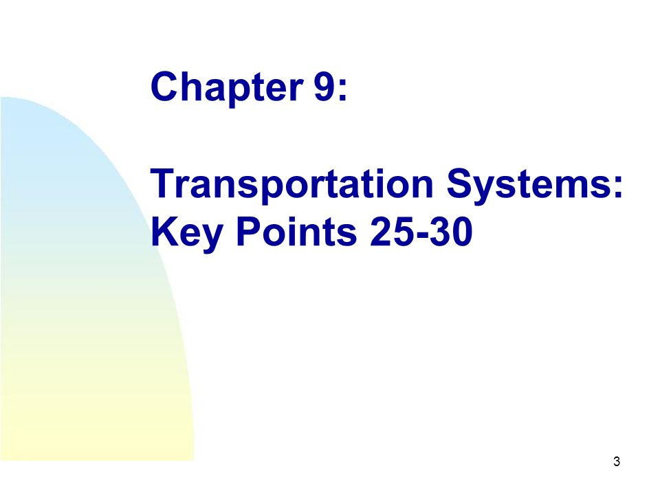 3 Chapter 9: Transportation Systems: Key Points 25-30