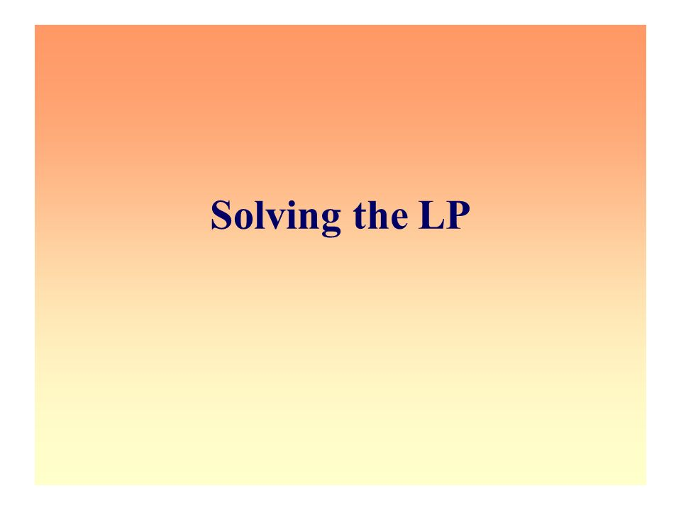 Solving the LP