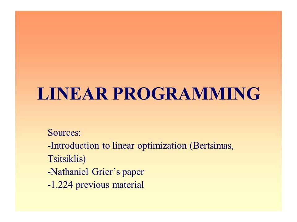 12/31/2003 Barnhart 1.224J 4 Outline 1.Modeling problems as linear programs 2.Solving linear programs