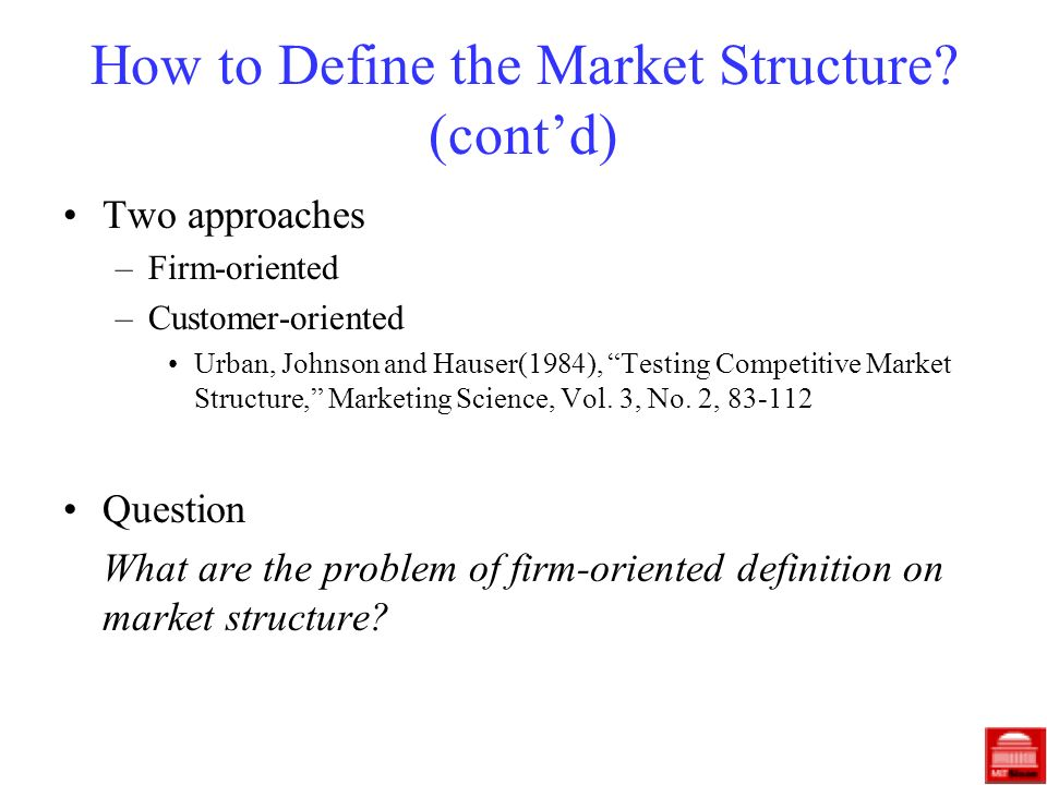How to Define the Market Structure.
