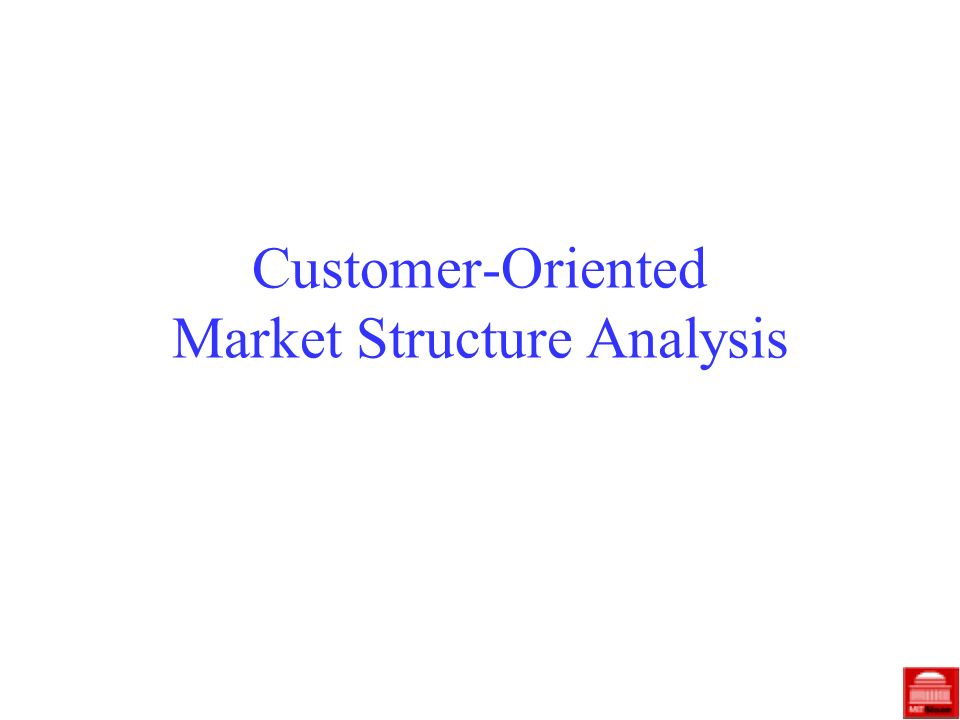 Customer-Oriented Market Structure Analysis