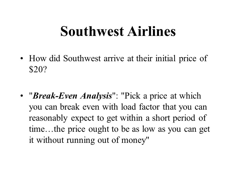 Southwest Airlines How did Southwest arrive at their initial price of $20?