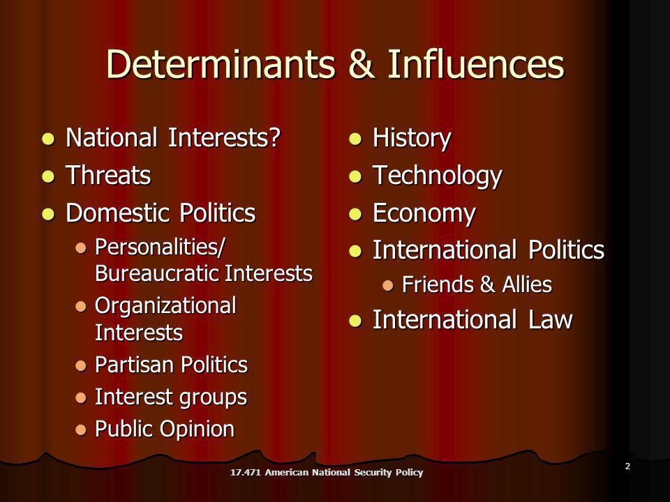 2 Determinants & Influences National Interests. National Interests.