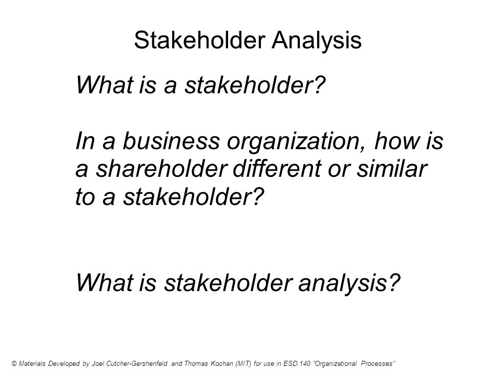 Stakeholder Analysis What is a stakeholder.
