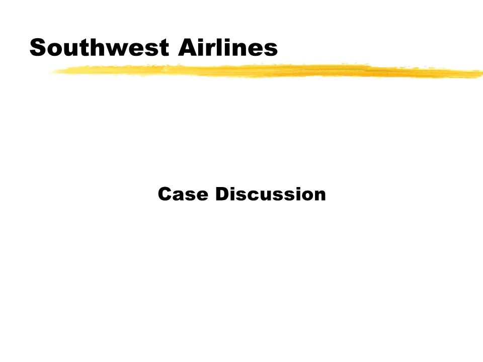 Southwest Airlines Case Discussion