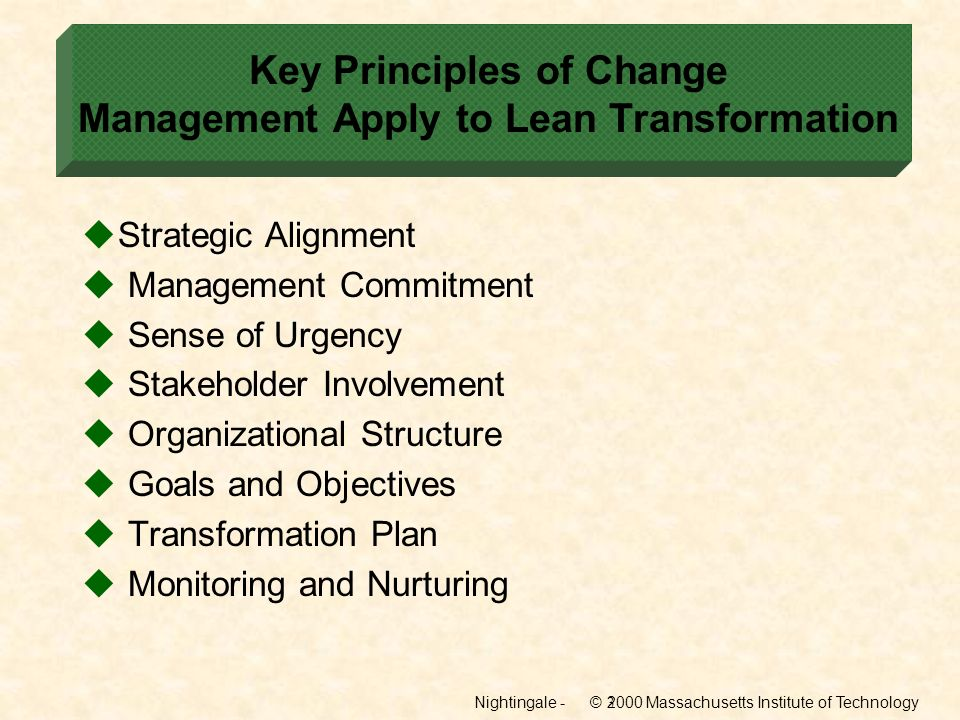 Nightingale - © 2000 Massachusetts Institute of Technology4 Lean Enterprise Implementation Processes and Tools Implementation Issue What are the key lean principles and practices.