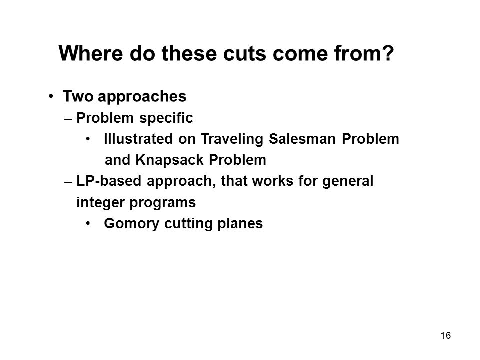 16 Where do these cuts come from.