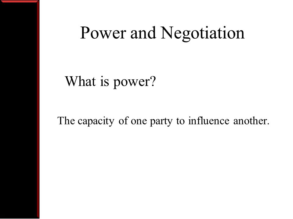 MisPerceptions of power in negotiation Extreme claims, followed by small, slow concessions Bluffing and lying Threats or warnings Belittling the other partys alternatives Good cop, bad cop Take-it-or-leave-it offers Personal insults or ruffling feathers From Common hard-bargaining tactics by R.H Mnookin