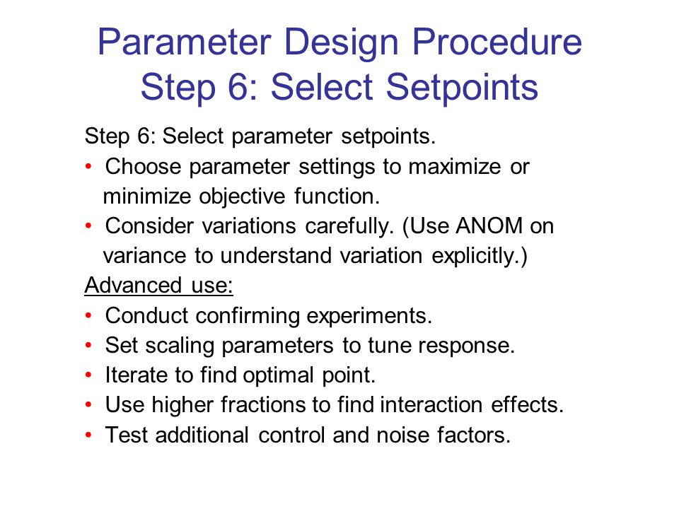 Parameter Design Procedure Step 6: Select Setpoints Step 6: Select parameter setpoints.